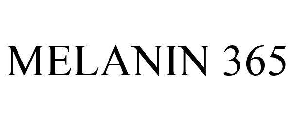 Trademark Logo MELANIN 365
