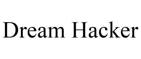 Trademark Logo DREAM HACKER