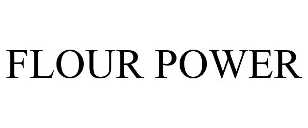 Trademark Logo FLOUR POWER