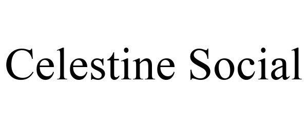 Trademark Logo CELESTINE SOCIAL