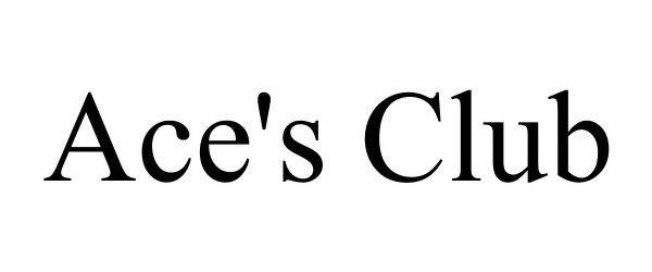 Trademark Logo ACE'S CLUB