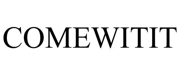 Trademark Logo COMEWITIT