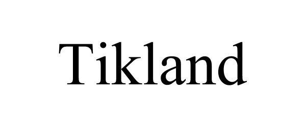 Trademark Logo TIKLAND