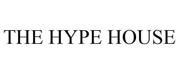 Trademark Logo THE HYPE HOUSE
