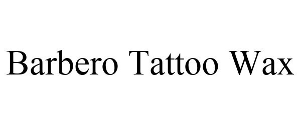 Trademark Logo BARBERO TATTOO WAX
