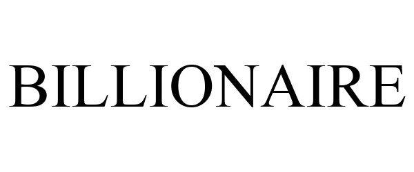 Trademark Logo BILLIONAIRE