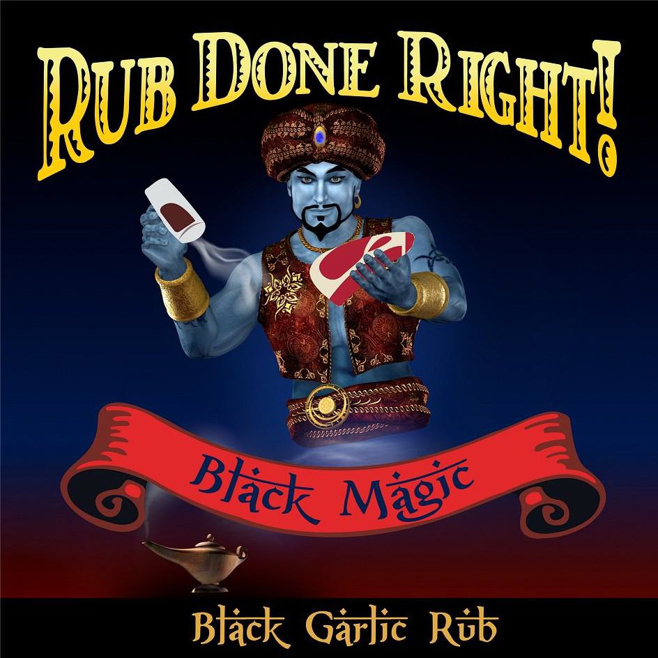 Trademark Logo RUB DONE RIGHT! BLACK MAGIC BLACK GARLIC RUB