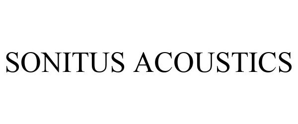 Trademark Logo SONITUS ACOUSTICS