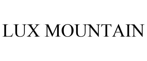 Trademark Logo LUX MOUNTAIN