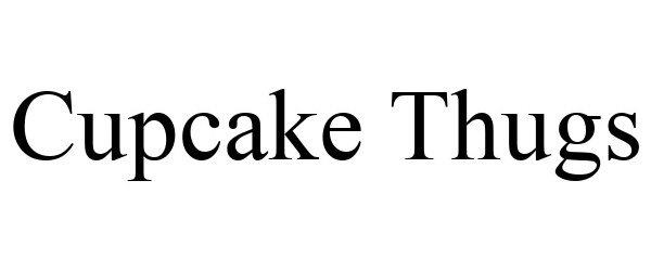 Trademark Logo CUPCAKE THUGS