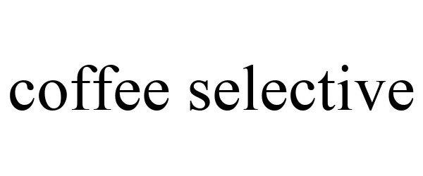 Trademark Logo COFFEE SELECTIVE