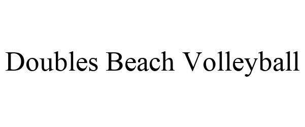 Trademark Logo DOUBLES BEACH VOLLEYBALL