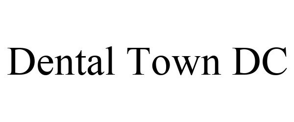 Trademark Logo DENTAL TOWN DC