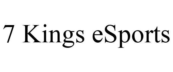 Trademark Logo 7 KINGS ESPORTS