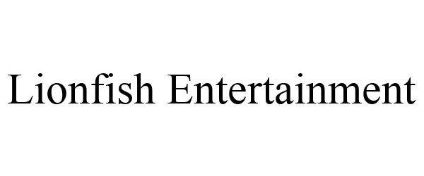 Trademark Logo LIONFISH ENTERTAINMENT