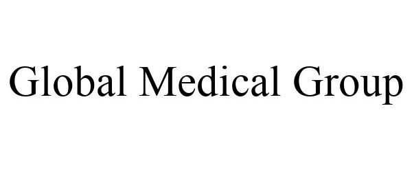 Trademark Logo GLOBAL MEDICAL GROUP