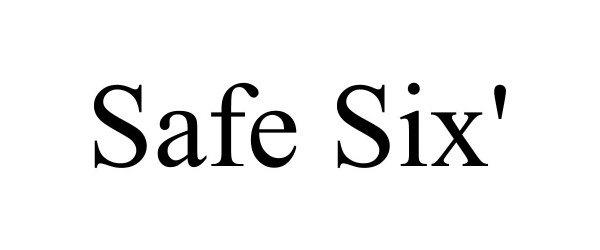 Trademark Logo SAFE SIX'