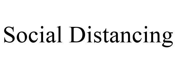 Trademark Logo SOCIAL DISTANCING