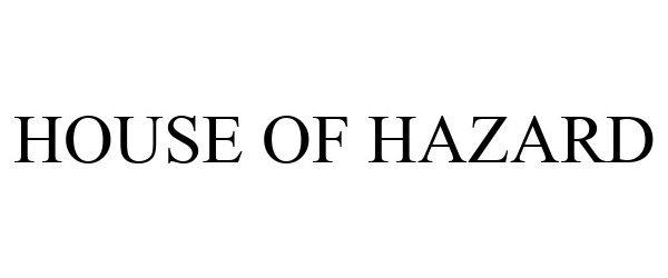 Trademark Logo HOUSE OF HAZARD