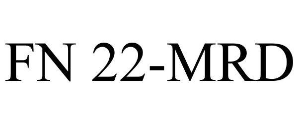 Trademark Logo FN 22-MRD