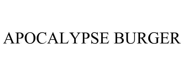 Trademark Logo APOCALYPSE BURGER