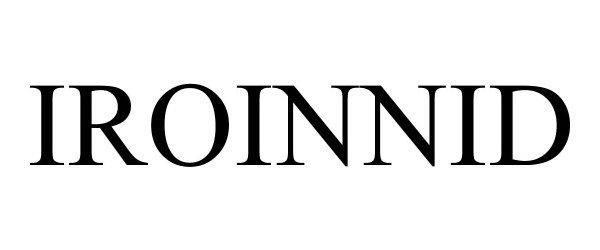 Trademark Logo IROINNID