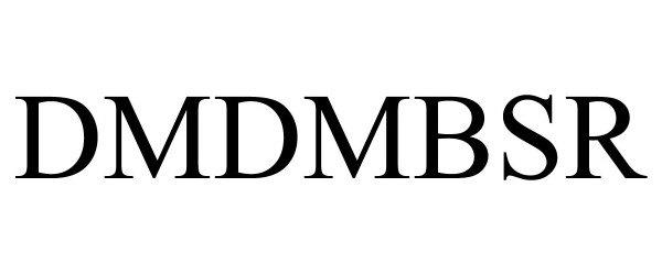 Trademark Logo DMDMBSR