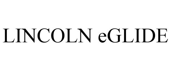 Trademark Logo LINCOLN EGLIDE