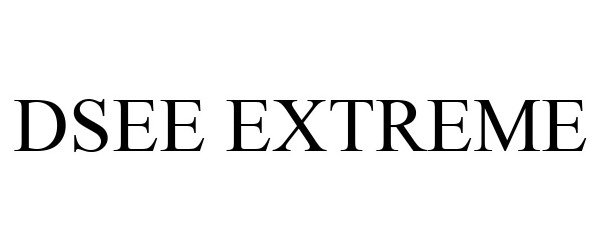 Trademark Logo DSEE EXTREME