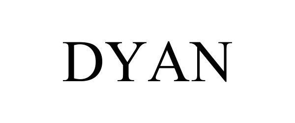 Trademark Logo DYAN