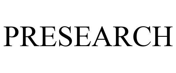 Trademark Logo PRESEARCH