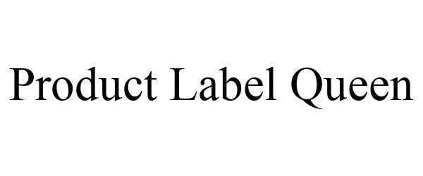 Trademark Logo PRODUCT LABEL QUEEN