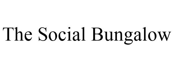 Trademark Logo THE SOCIAL BUNGALOW