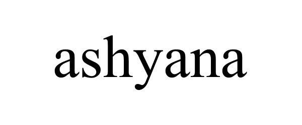 Trademark Logo ASHYANA