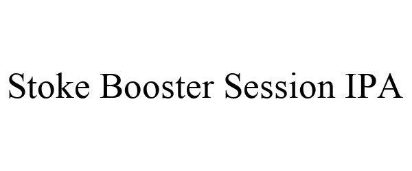 Trademark Logo STOKE BOOSTER SESSION IPA