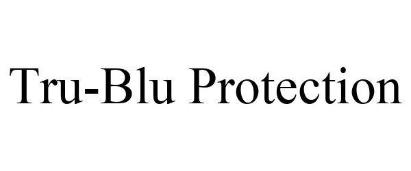 Trademark Logo TRU-BLU PROTECTION