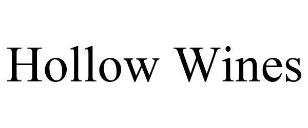 Trademark Logo HOLLOW WINES