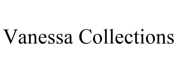 Trademark Logo VANESSA COLLECTIONS