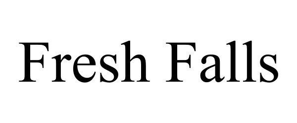 Trademark Logo FRESH FALLS