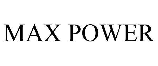 Trademark Logo MAX POWER