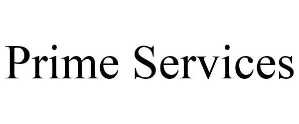 Trademark Logo PRIME SERVICES