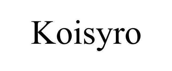 Trademark Logo KOISYRO