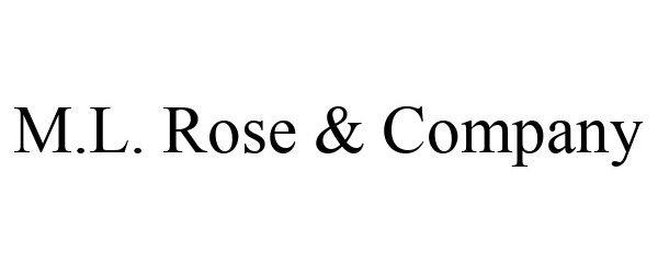 Trademark Logo M.L. ROSE & COMPANY