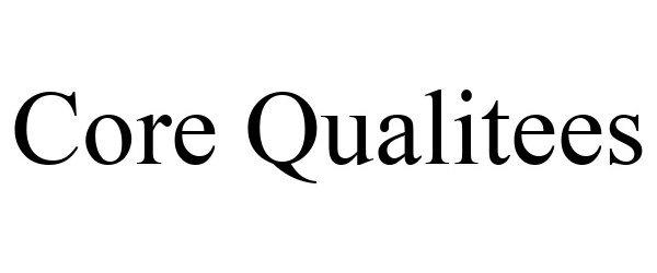 Trademark Logo CORE QUALITEES