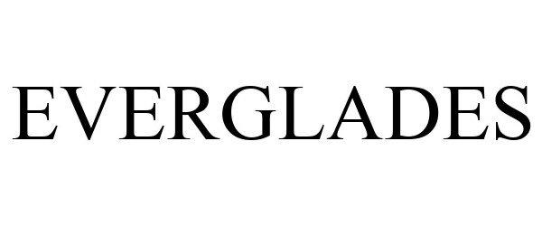 Trademark Logo EVERGLADES