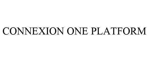 Trademark Logo CONNEXION ONE PLATFORM