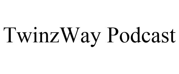 Trademark Logo TWINZWAY PODCAST
