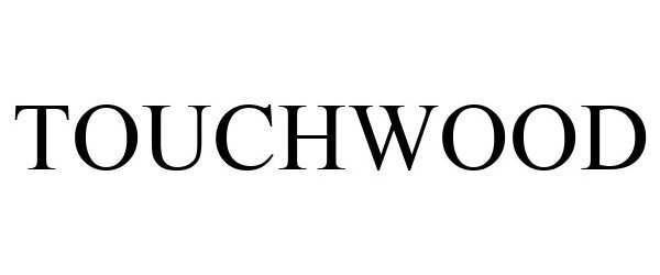 Trademark Logo TOUCHWOOD
