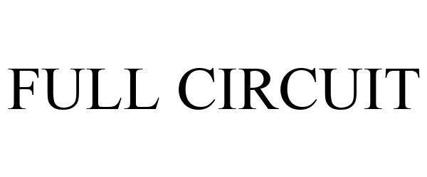 Trademark Logo FULL CIRCUIT
