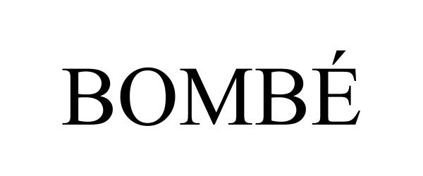 Trademark Logo BOMBÉ